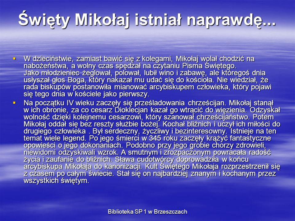 Biblioteka SP 1 w Brzeszczach Wywiad z Mikołajem ( Z Mikołajem rozmawiał w Laponii specjalny korespondent) Dlaczego dzieci nie zawsze dostają to, o co proszą w listach.