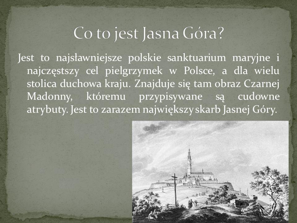 Jest to najsławniejsze polskie sanktuarium maryjne i najczęstszy cel pielgrzymek w Polsce, a dla wielu stolica duchowa kraju. Znajduje się tam obraz C