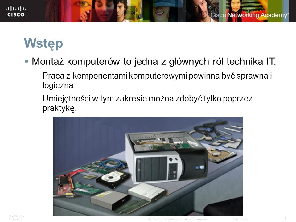 ITE PC v4.0 Chapter 3 24 © 2007 Cisco Systems, Inc.