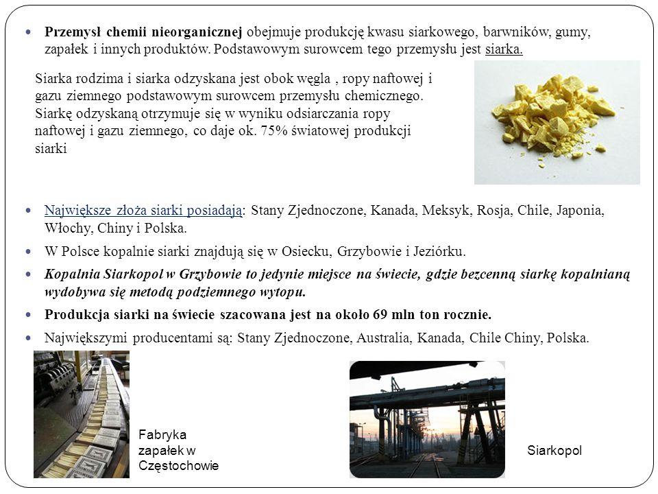 Przemysł chemii nieorganicznej obejmuje produkcję kwasu siarkowego, barwników, gumy, zapałek i innych produktów.