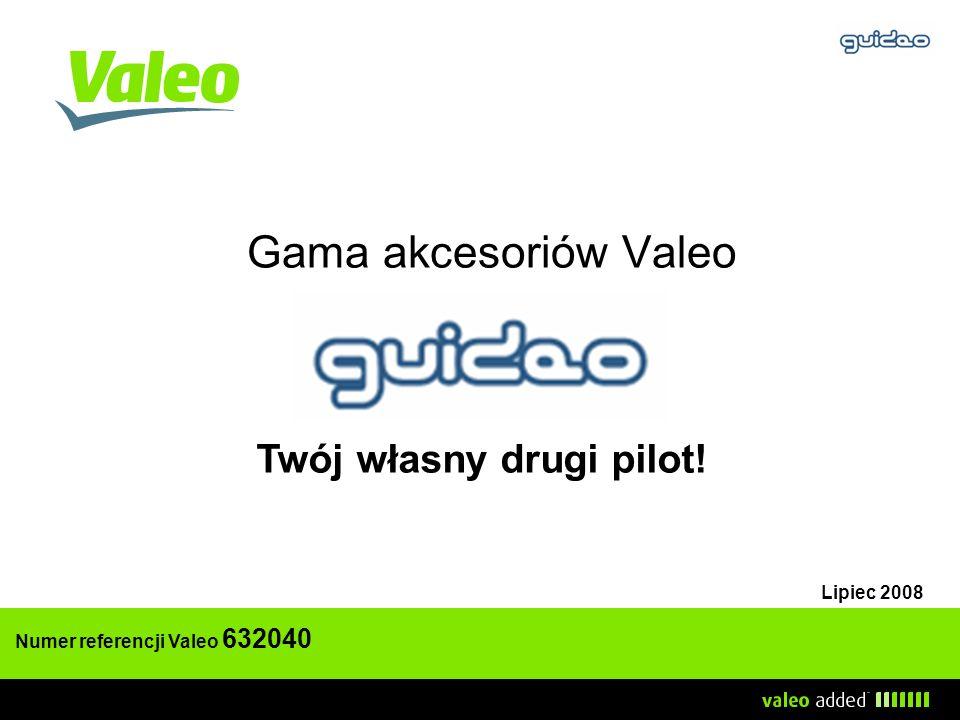 Gama akcesoriów Valeo Lipiec 2008 Twój własny drugi pilot! Numer referencji Valeo 632040