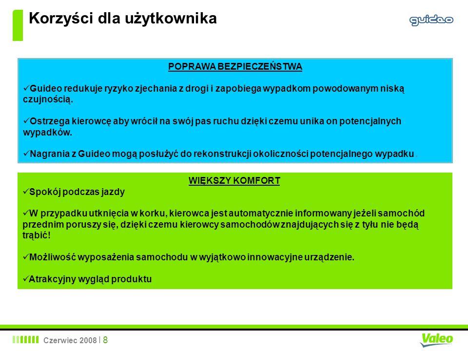 Czerwiec 2008 I 8 Korzyści dla użytkownika POPRAWA BEZPIECZEŃSTWA Guideo redukuje ryzyko zjechania z drogi i zapobiega wypadkom powodowanym niską czuj