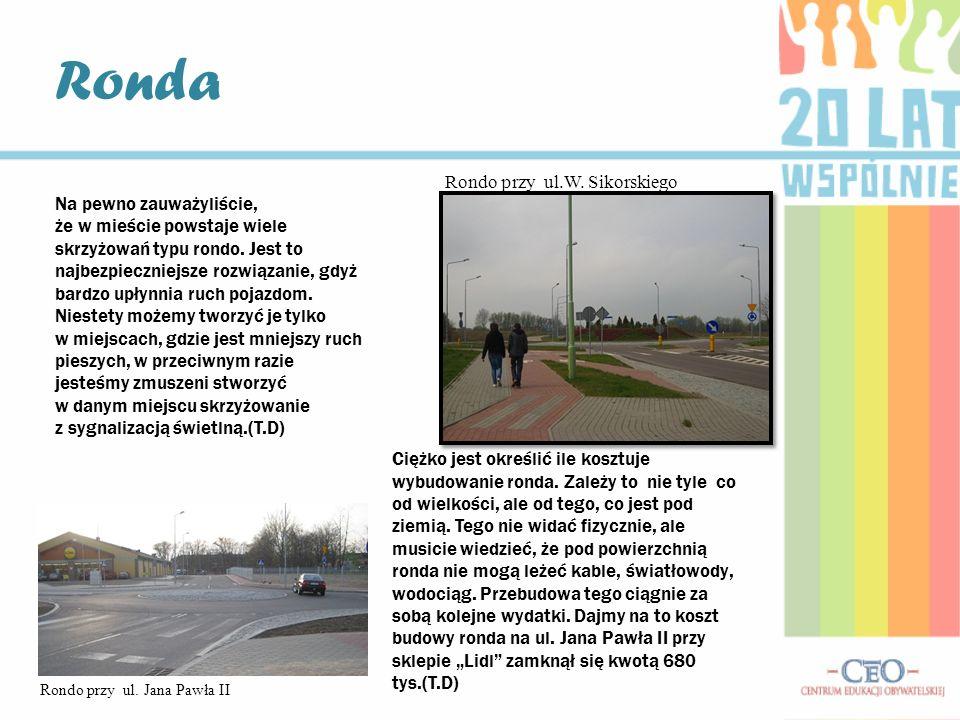 Na pewno zauważyliście, że w mieście powstaje wiele skrzyżowań typu rondo.