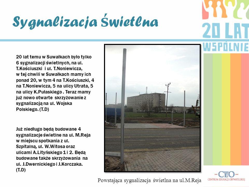Sygnalizacja ś wietlna 20 lat temu w Suwałkach było tylko 6 sygnalizacji świetlnych, na ul.