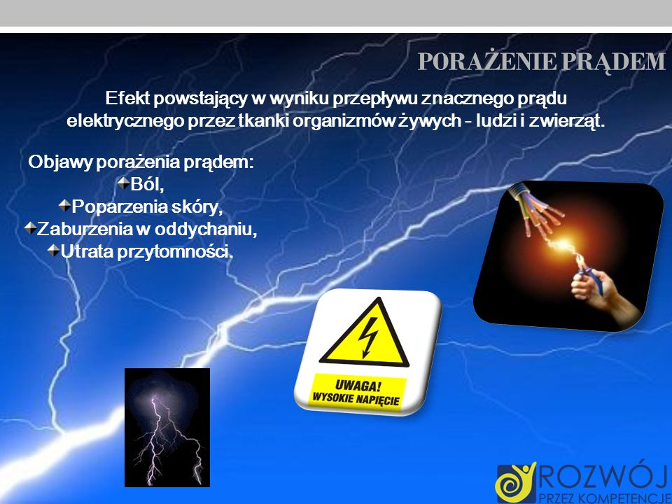 PORA Ż ENIE PR Ą DEM Efekt powstający w wyniku przepływu znacznego prądu elektrycznego przez tkanki organizmów żywych - ludzi i zwierząt. Objawy poraż