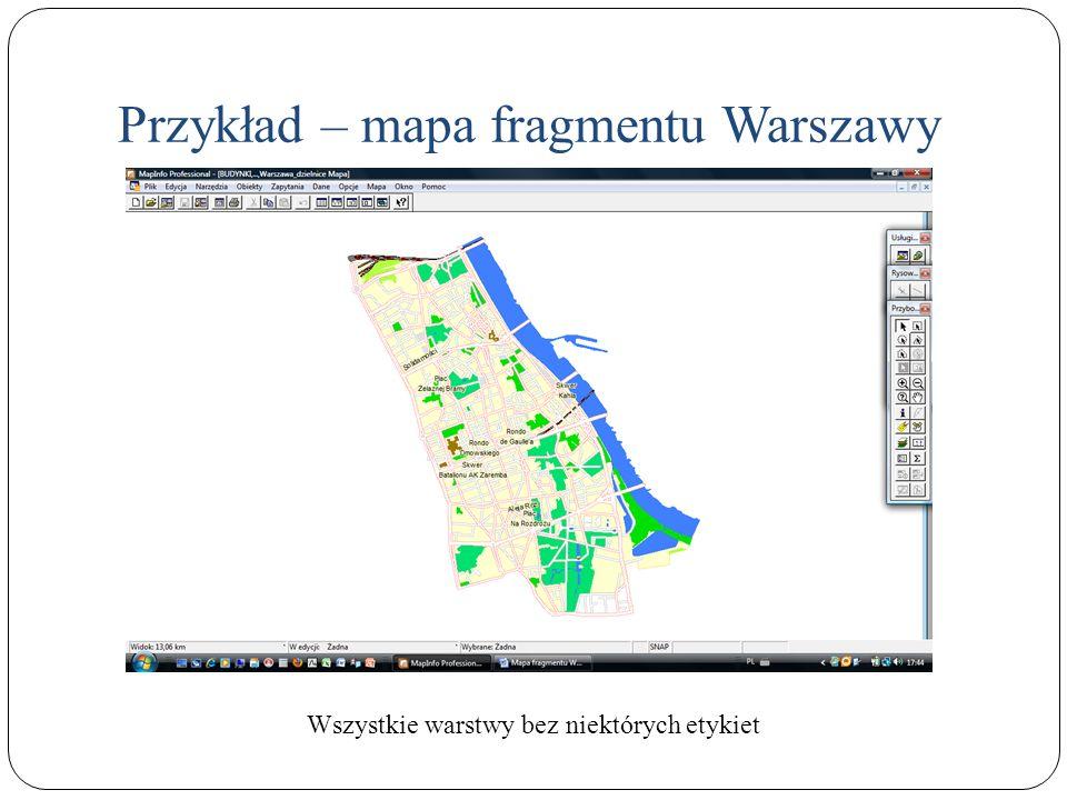 Przykład – mapa fragmentu Warszawy Wszystkie warstwy bez niektórych etykiet