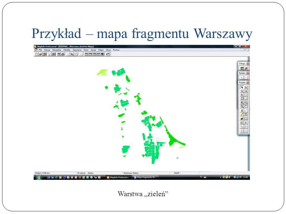 Przykład – mapa fragmentu Warszawy Warstwa zieleń