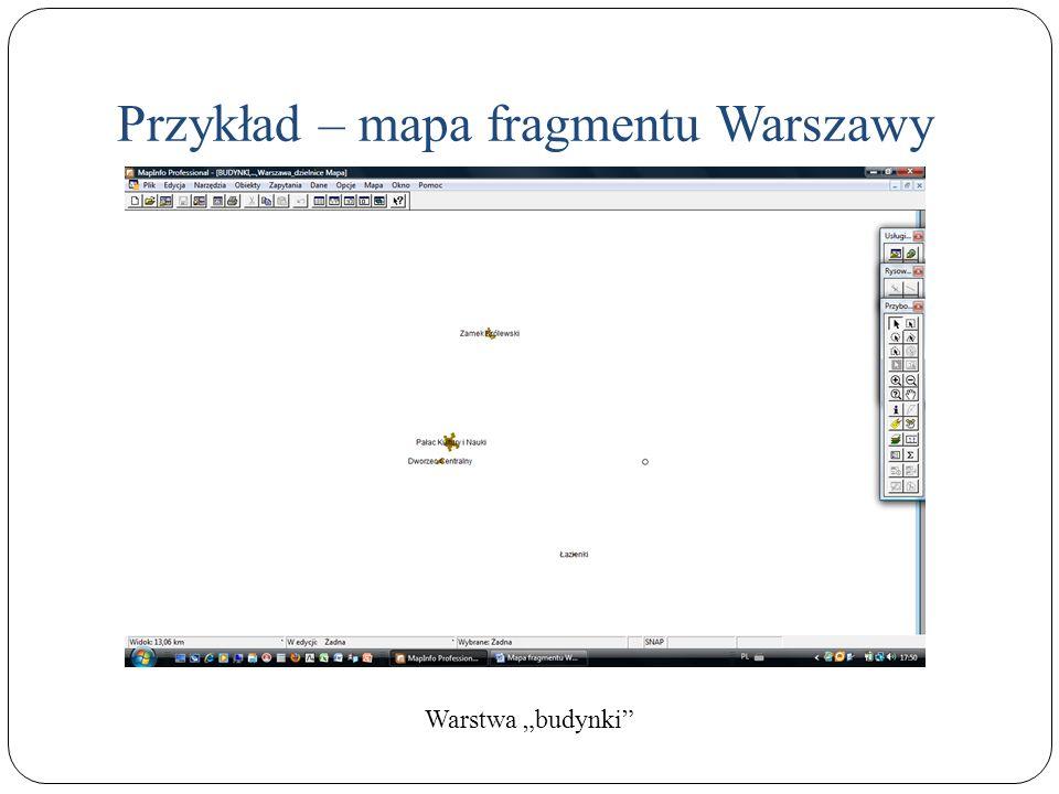 Przykład – mapa fragmentu Warszawy Warstwa budynki