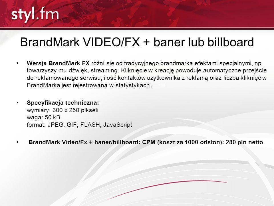 BrandMark VIDEO/FX + baner lub billboard Wersja BrandMark FX różni się od tradycyjnego brandmarka efektami specjalnymi, np. towarzyszy mu dźwięk, stre