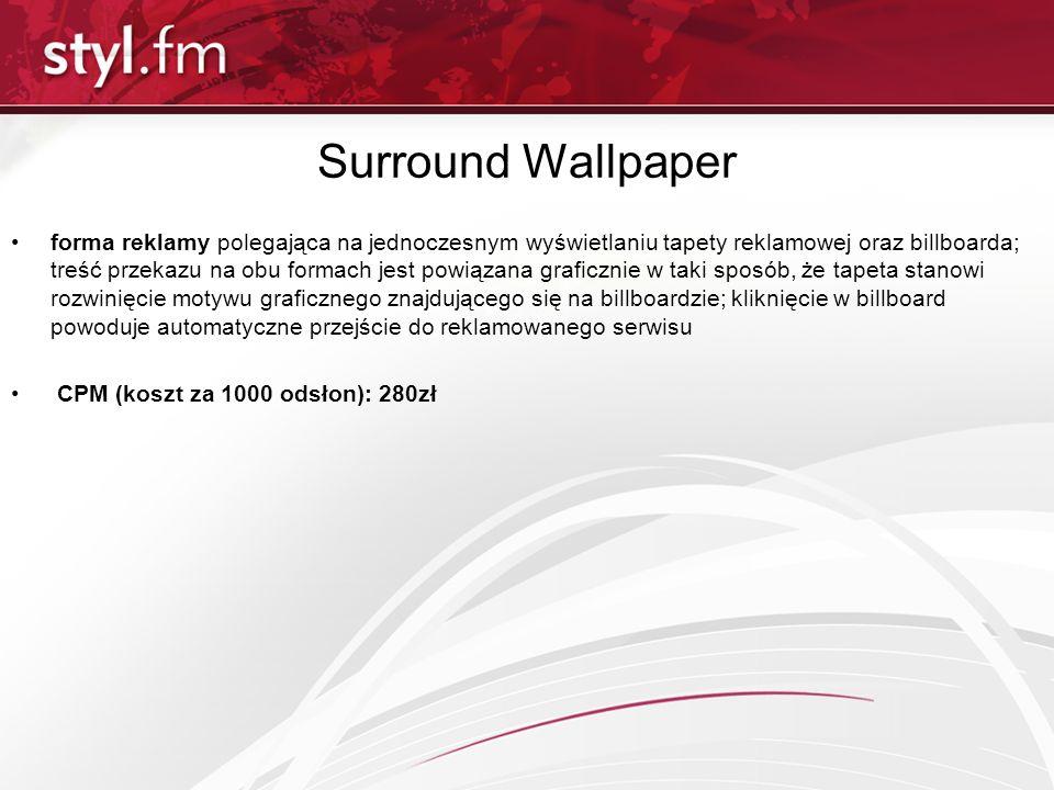 Surround Wallpaper forma reklamy polegająca na jednoczesnym wyświetlaniu tapety reklamowej oraz billboarda; treść przekazu na obu formach jest powiąza