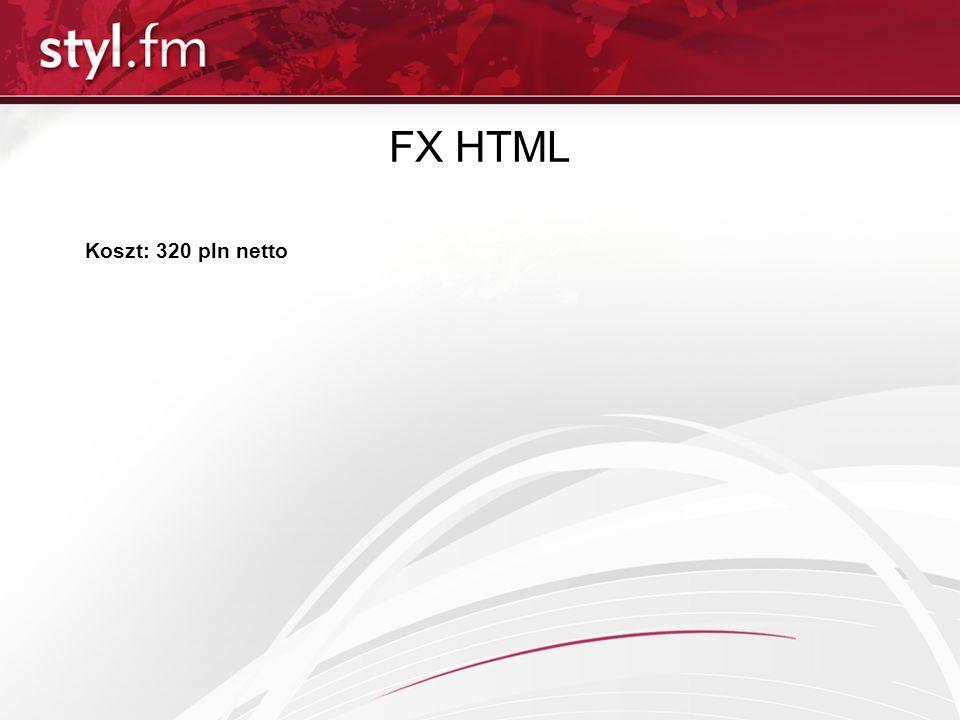 FX HTML Koszt: 320 pln netto