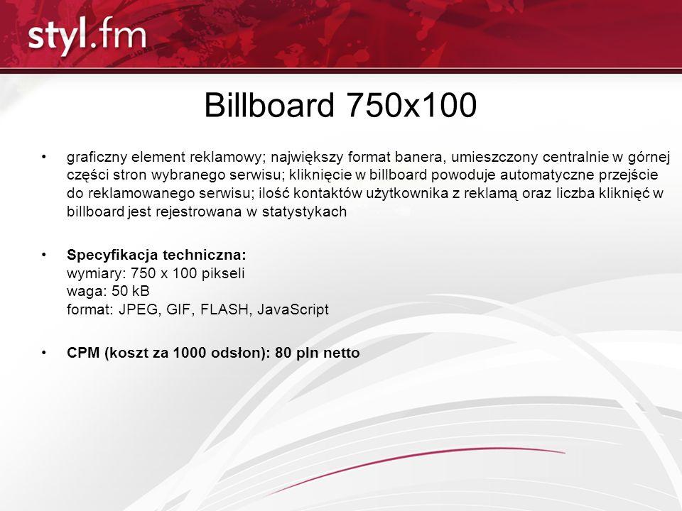Billboard 750x100 graficzny element reklamowy; największy format banera, umieszczony centralnie w górnej części stron wybranego serwisu; kliknięcie w