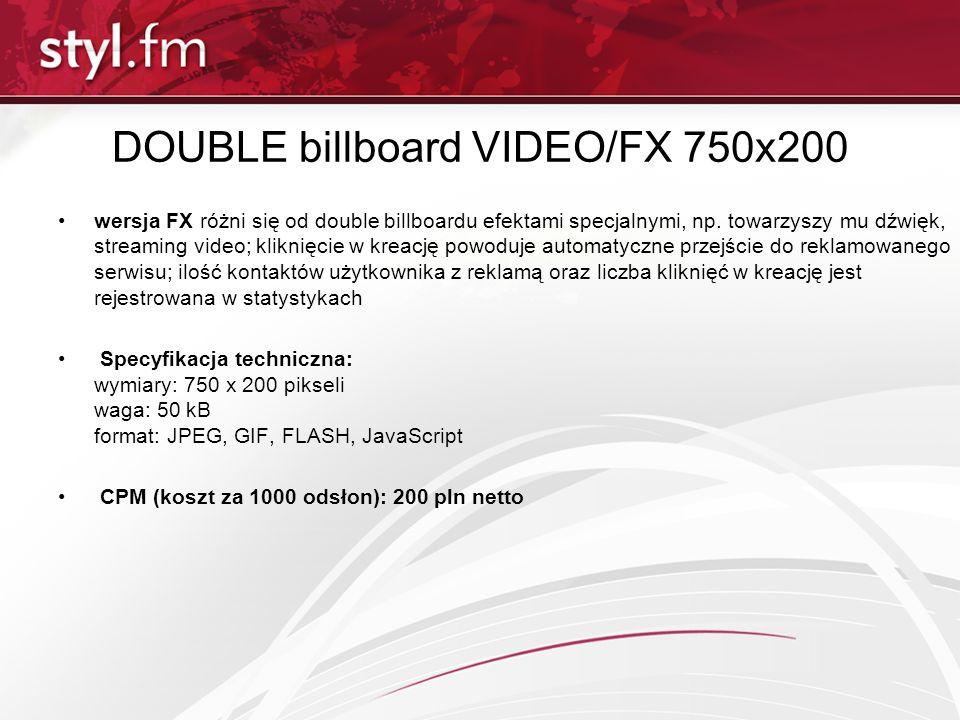 DOUBLE billboard VIDEO/FX 750x200 wersja FX różni się od double billboardu efektami specjalnymi, np. towarzyszy mu dźwięk, streaming video; kliknięcie