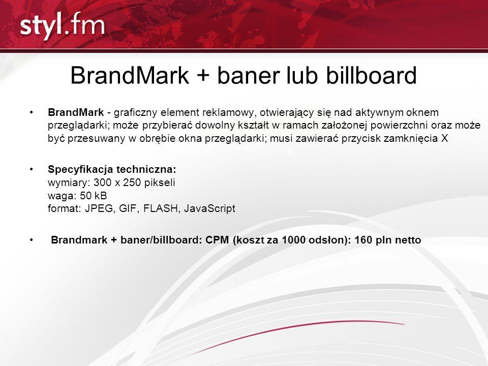 BrandMark + baner lub billboard BrandMark - graficzny element reklamowy, otwierający się nad aktywnym oknem przeglądarki; może przybierać dowolny kszt