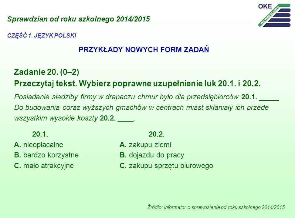 Zadanie 20. (0–2) Przeczytaj tekst. Wybierz poprawne uzupełnienie luk 20.1. i 20.2. Posiadanie siedziby firmy w drapaczu chmur było dla przedsiębiorcó