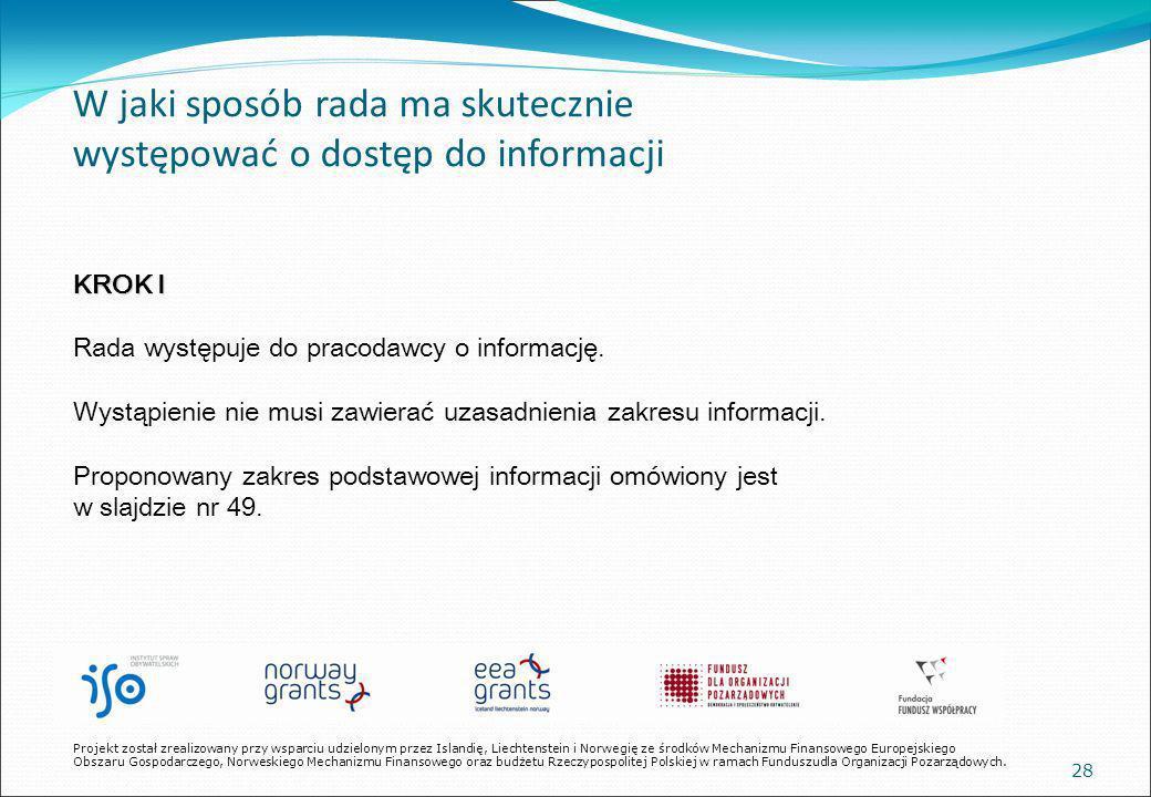 28 W jaki sposób rada ma skutecznie występować o dostęp do informacji KROK I Rada występuje do pracodawcy o informację.