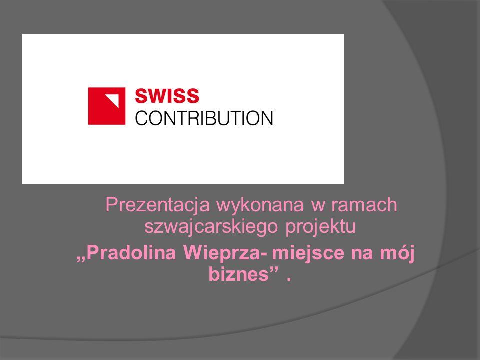Prezentacja wykonana w ramach szwajcarskiego projektu Pradolina Wieprza- miejsce na mój biznes.