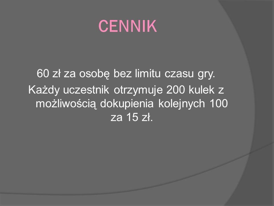 CENNIK 60 zł za osobę bez limitu czasu gry. Każdy uczestnik otrzymuje 200 kulek z możliwością dokupienia kolejnych 100 za 15 zł.