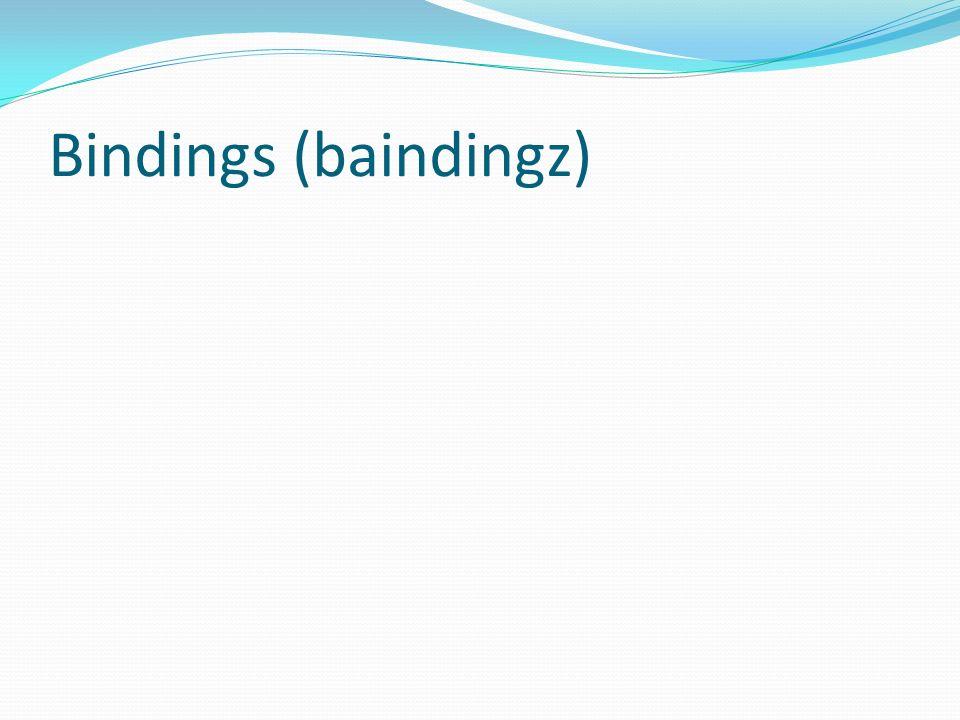 Bindings (baindingz)
