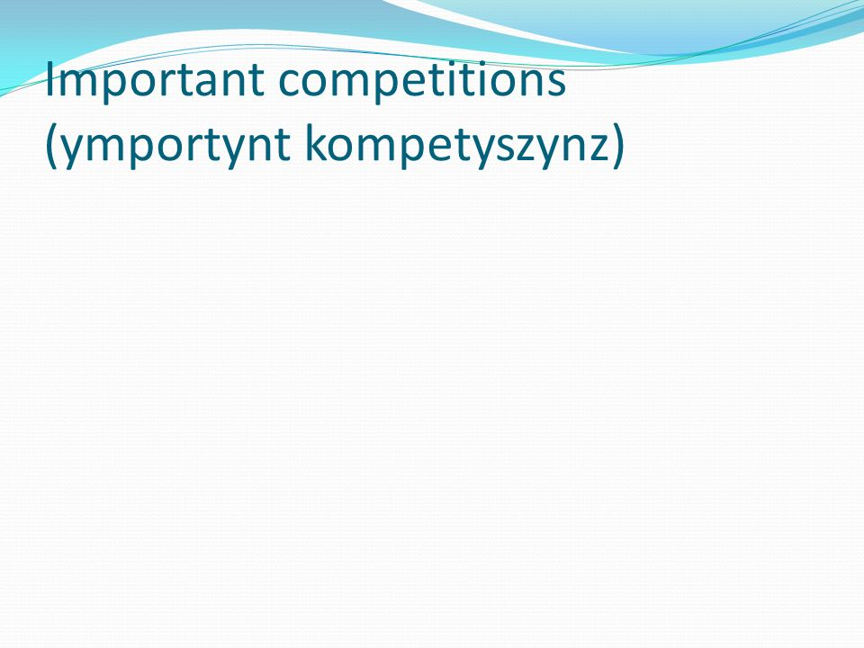 Important competitions (ymportynt kompetyszynz)