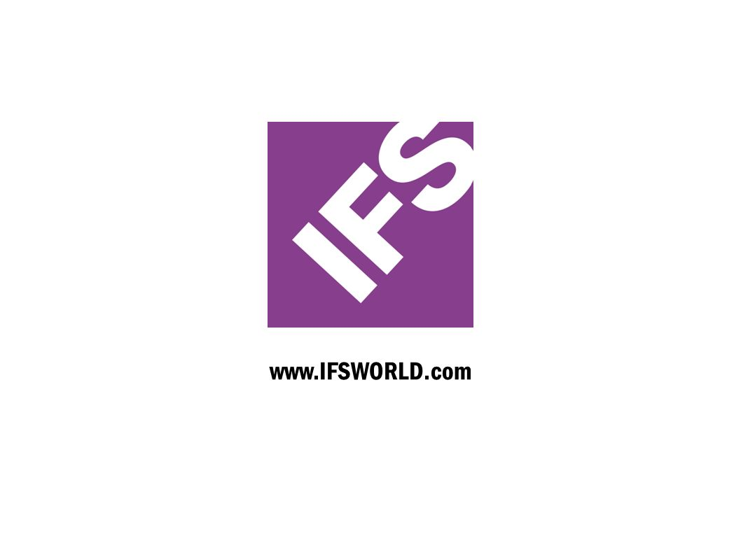 www.IFSWORLD.com THIS DOCUMENT MAY CONTAIN STATEMENTS OF POSSIBLE FUTURE FUNCTIONALITY FOR IFSS SOFTWARE PRODUCTS AND TECHNOLOGY.