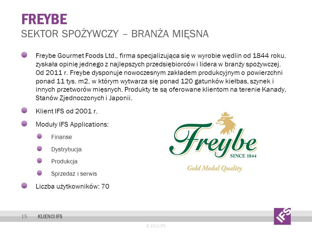 FREYBE © 2011 IFS 15 SEKTOR SPOŻYWCZY – BRANŻA MIĘSNA KLIENCI IFS Freybe Gourmet Foods Ltd., firma specjalizująca się w wyrobie wędlin od 1844 roku, zyskała opinię jednego z najlepszych przedsiębiorców i lidera w branży spożywczej.