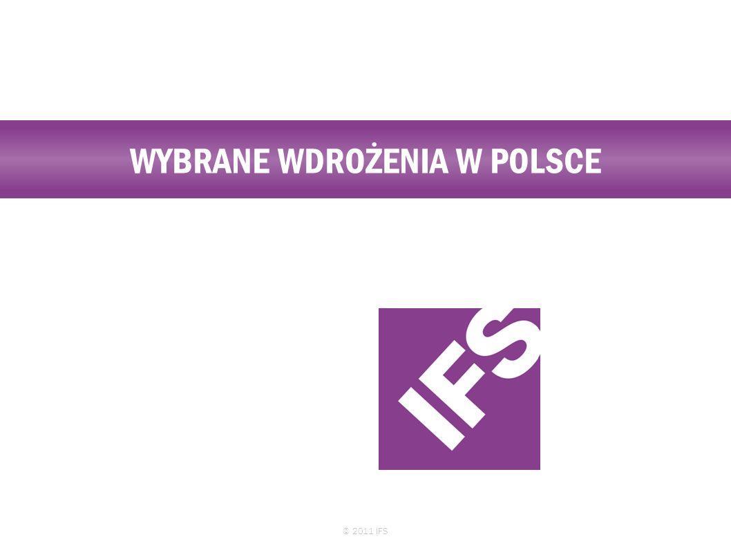 WYBRANE WDROŻENIA W POLSCE © 2011 IFS