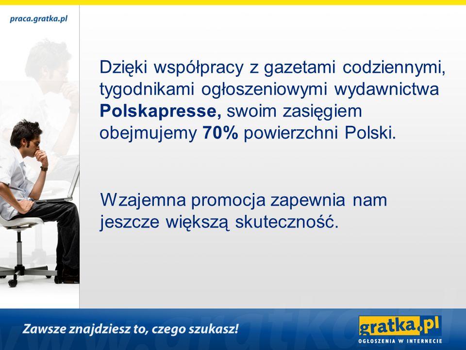Dzięki współpracy z gazetami codziennymi, tygodnikami ogłoszeniowymi wydawnictwa Polskapresse, swoim zasięgiem obejmujemy 70% powierzchni Polski. Wzaj