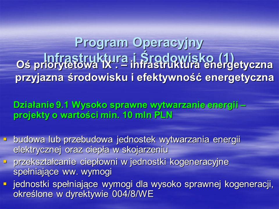 Program Operacyjny Infrastruktura i Środowisko (1) Program Operacyjny Infrastruktura i Środowisko (1) Oś priorytetowa IX.