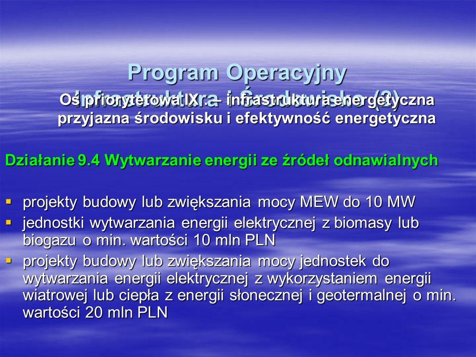 Program Operacyjny Infrastruktura i Środowisko (2) Program Operacyjny Infrastruktura i Środowisko (2) Oś priorytetowa IX.