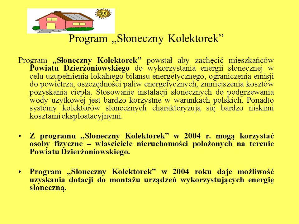 Program Słoneczny Kolektorek Program Słoneczny Kolektorek powstał aby zachęcić mieszkańców Powiatu Dzierżoniowskiego do wykorzystania energii słoneczn