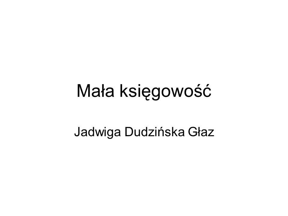 Mała księgowość Jadwiga Dudzińska Głaz