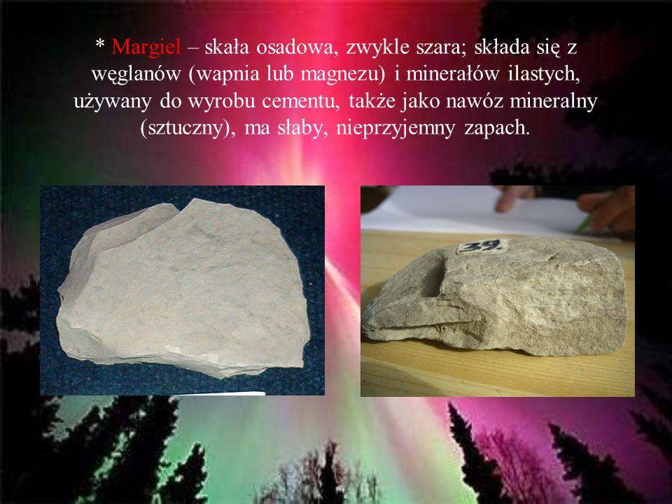 * Margiel – skała osadowa, zwykle szara; składa się z węglanów (wapnia lub magnezu) i minerałów ilastych, używany do wyrobu cementu, także jako nawóz mineralny (sztuczny), ma słaby, nieprzyjemny zapach.