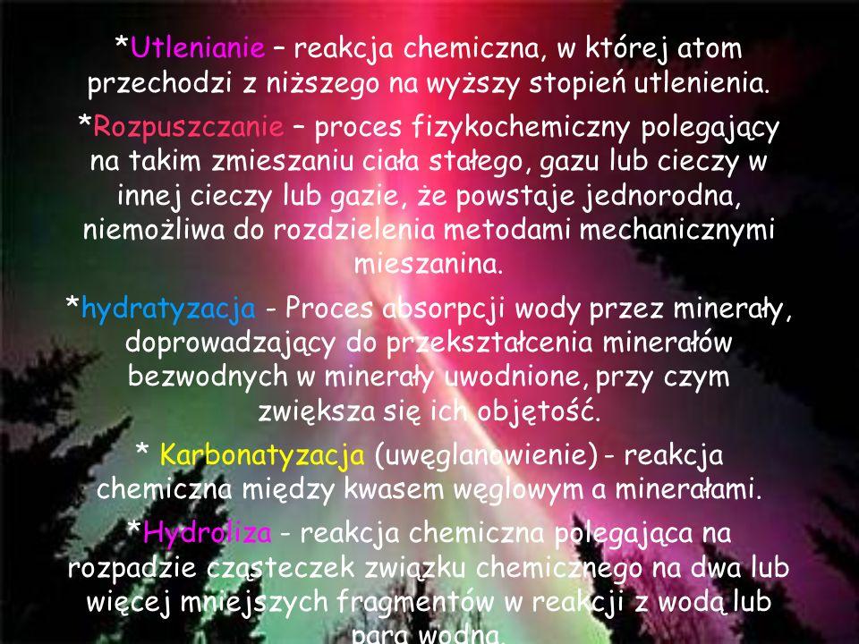 *Utlenianie – reakcja chemiczna, w której atom przechodzi z niższego na wyższy stopień utlenienia.