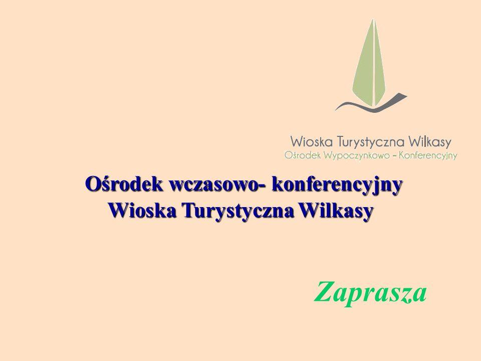 Ośrodek wczasowo- konferencyjny Ośrodek wczasowo- konferencyjny Wioska Turystyczna Wilkasy Zaprasza
