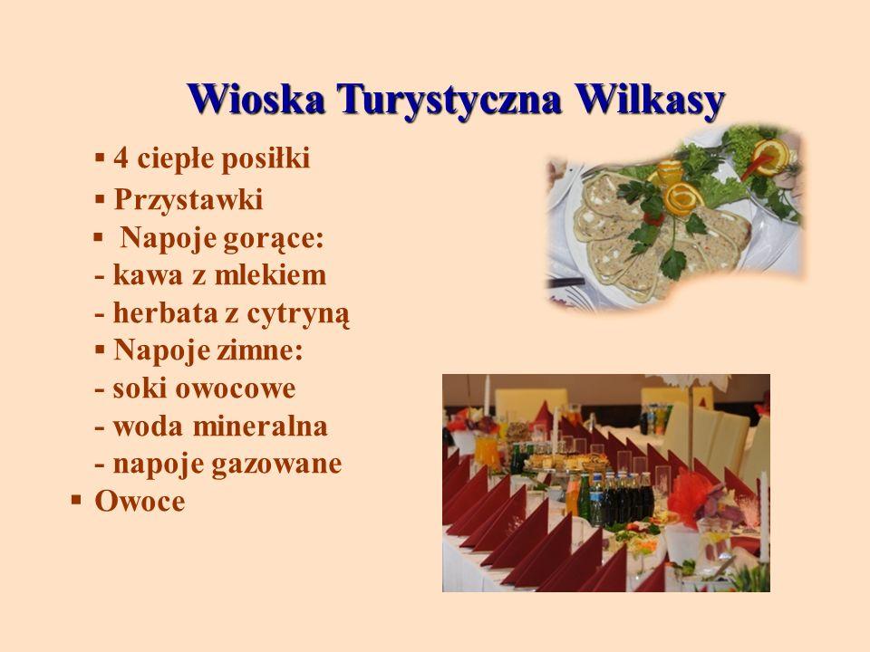 Wioska Turystyczna Wilkasy Wioska Turystyczna Wilkasy 4 ciepłe posiłki Przystawki Napoje gorące: - kawa z mlekiem - herbata z cytryną Napoje zimne: -