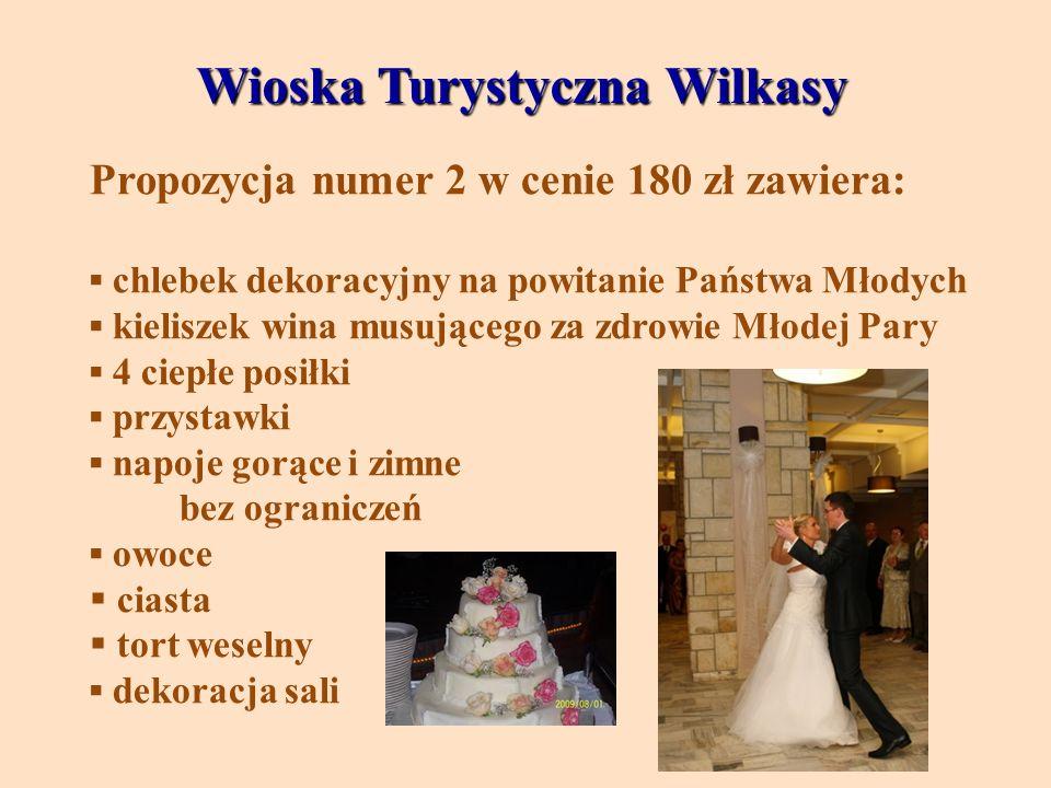 Wioska Turystyczna Wilkasy Wioska Turystyczna Wilkasy Propozycja numer 2 w cenie 180 zł zawiera: chlebek dekoracyjny na powitanie Państwa Młodych kiel
