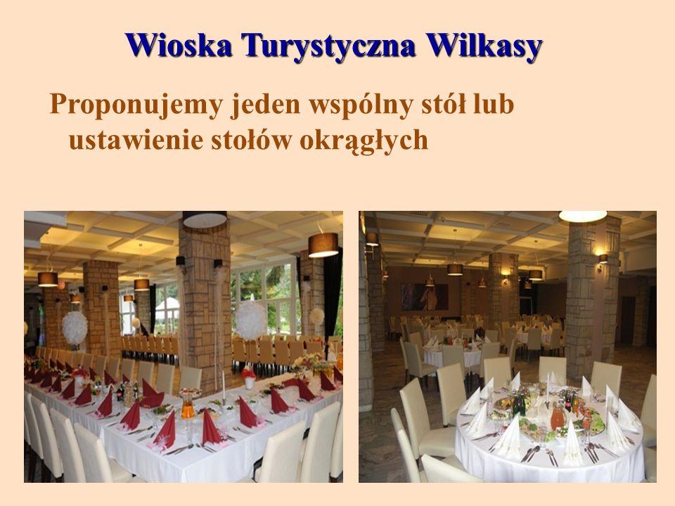 Wioska Turystyczna Wilkasy Proponujemy jeden wspólny stół lub ustawienie stołów okrągłych