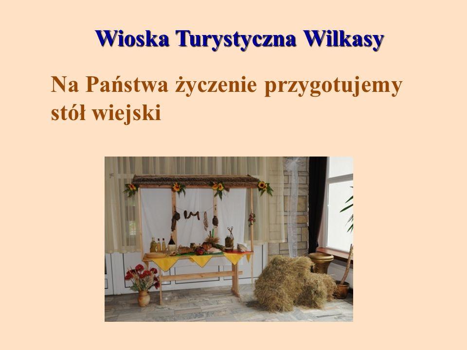 Wioska Turystyczna Wilkasy Wioska Turystyczna Wilkasy Na Państwa życzenie przygotujemy stół wiejski