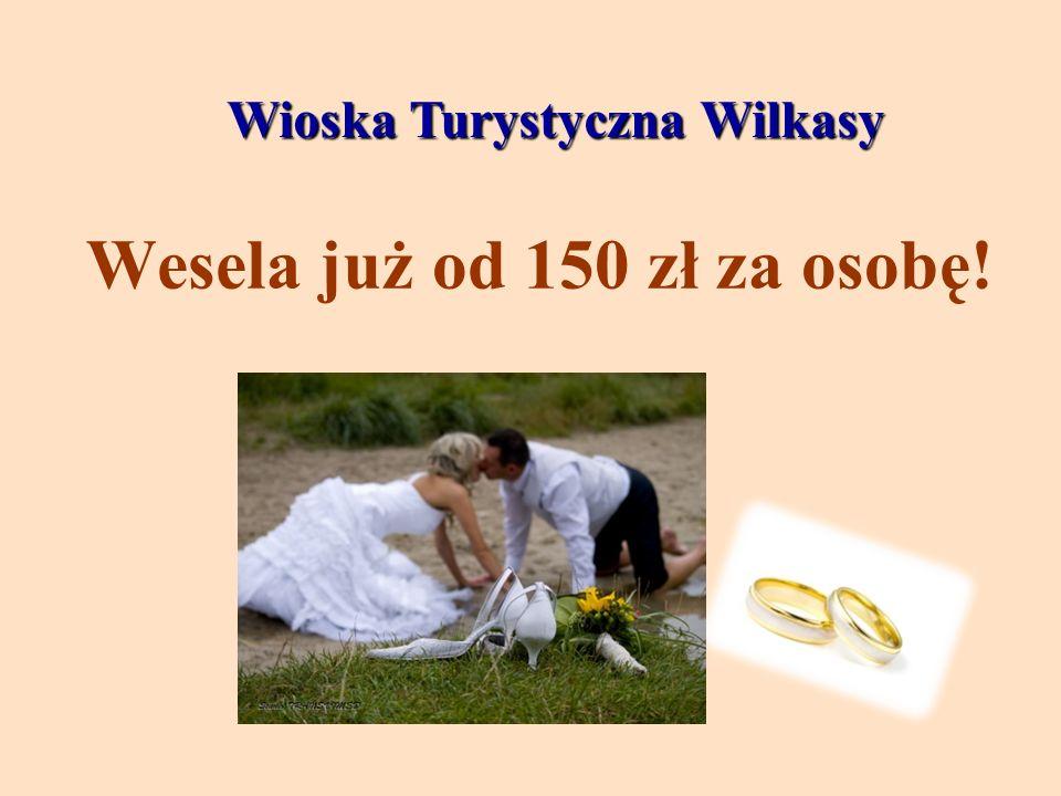Wioska Turystyczna Wilkasy Wioska Turystyczna Wilkasy Wesela już od 150 zł za osobę!
