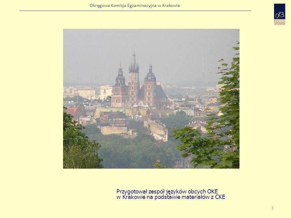 Okręgowa Komisja Egzaminacyjna w Krakowie Możliwe wybory poziomu egzaminu z języka obcego nowożytnego Język nauczany na bazie Podstawy programowej III.0 (poziom – dla początkujących) Język nauczany na bazie Podstawy programowej III.0 (poziom – dla początkujących) egzamin na poziomie podstawowym Język nauczany na bazie Podstawy programowej III.1 (poziom – na podbudowie wymagań dla II etapu edukacyjnego ) Język nauczany na bazie Podstawy programowej III.1 (poziom – na podbudowie wymagań dla II etapu edukacyjnego ) egzamin na poziomie podstawowym obowiązkowo egzamin na poziomie rozszerzonym nieobowiązkowo+ obowiązkowo egzamin na poziomie rozszerzonym 14