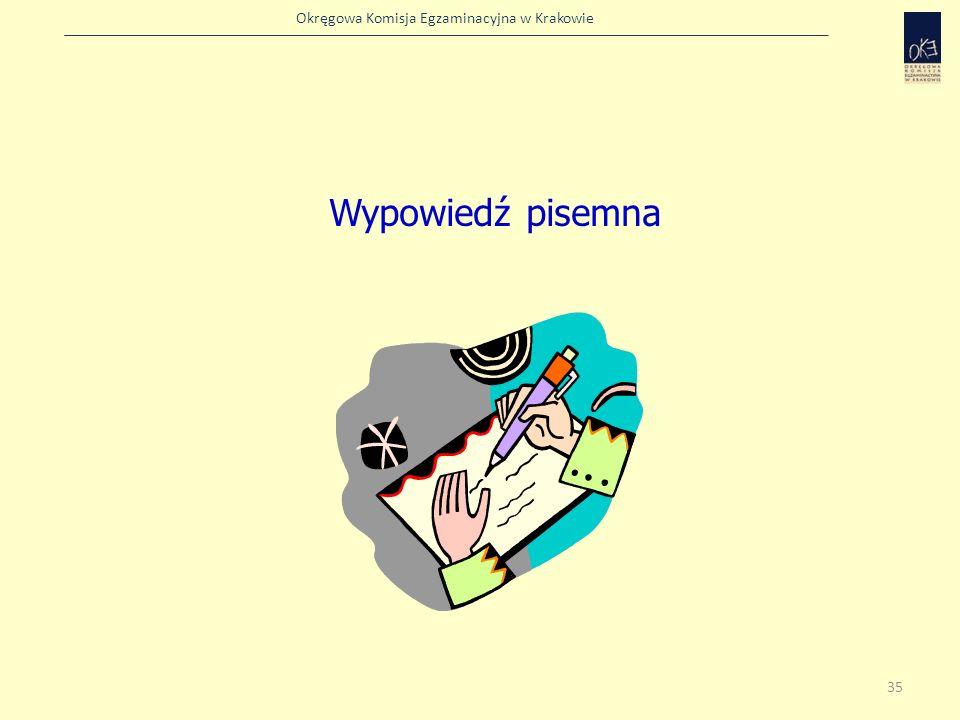 Okręgowa Komisja Egzaminacyjna w Krakowie Wypowiedź pisemna 35