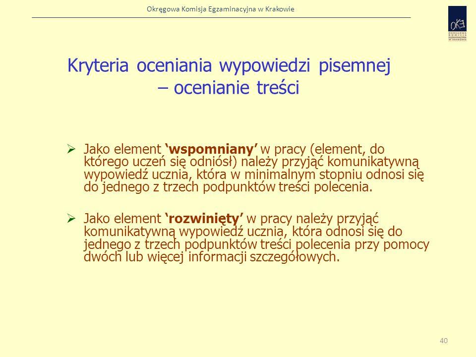 Okręgowa Komisja Egzaminacyjna w Krakowie Jako element wspomniany w pracy (element, do którego uczeń się odniósł) należy przyjąć komunikatywną wypowie