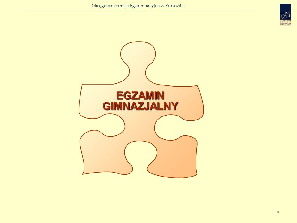 Okręgowa Komisja Egzaminacyjna w Krakowie 5 EGZAMIN GIMNAZJALNY
