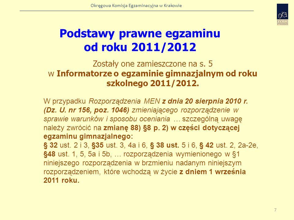 Okręgowa Komisja Egzaminacyjna w Krakowie Zostały one zamieszczone na s. 5 w Informatorze o egzaminie gimnazjalnym od roku szkolnego 2011/2012. W przy
