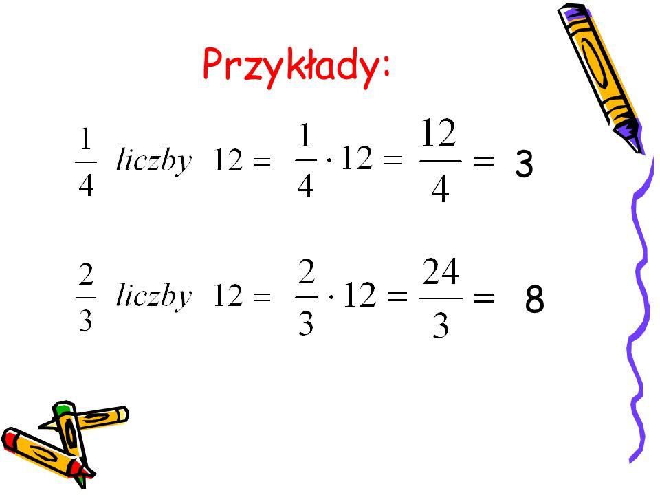 Przykłady: 3 8