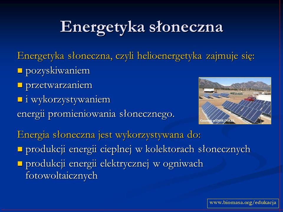 Energetyka słoneczna Energetyka słoneczna, czyli helioenergetyka zajmuje się: pozyskiwaniem pozyskiwaniem przetwarzaniem przetwarzaniem i wykorzystywa
