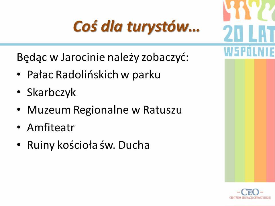 Coś dla turystów… Będąc w Jarocinie należy zobaczyć: Pałac Radolińskich w parku Skarbczyk Muzeum Regionalne w Ratuszu Amfiteatr Ruiny kościoła św. Duc