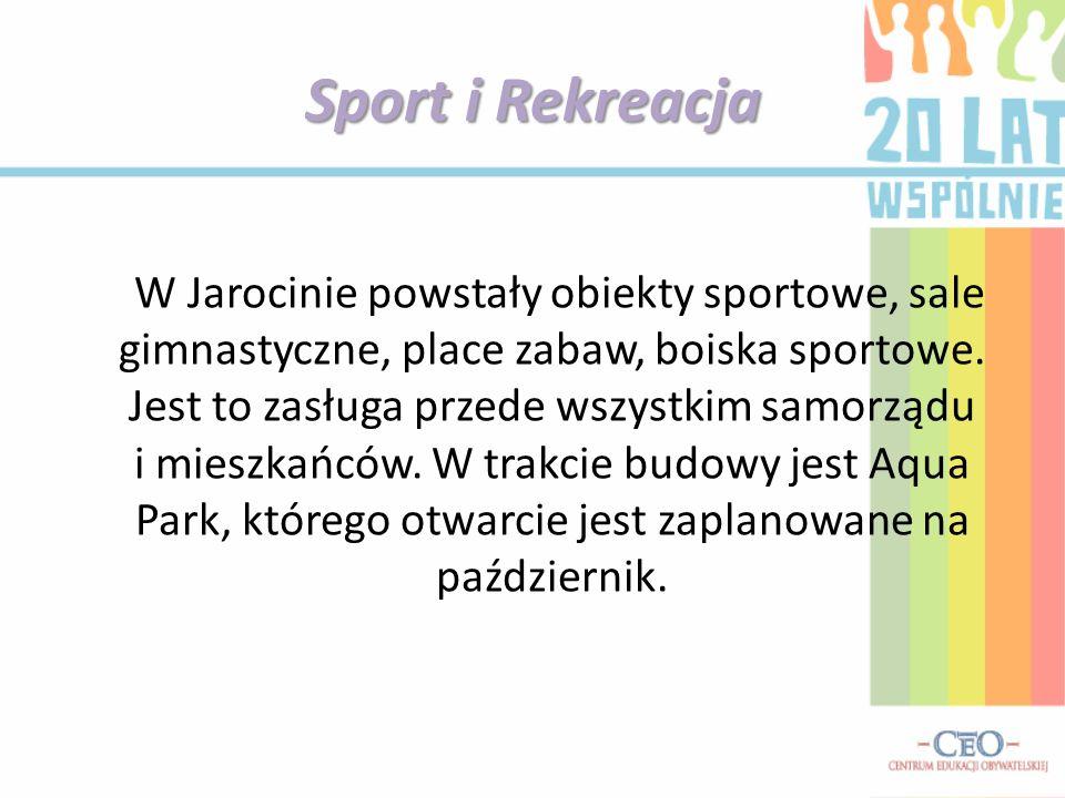 Sport i Rekreacja W Jarocinie powstały obiekty sportowe, sale gimnastyczne, place zabaw, boiska sportowe. Jest to zasługa przede wszystkim samorządu i