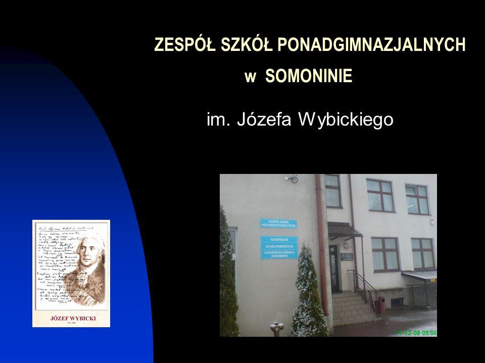 ZESPÓŁ SZKÓŁ PONADGIMNAZJALNYCH w SOMONINIE im. Józefa Wybickiego